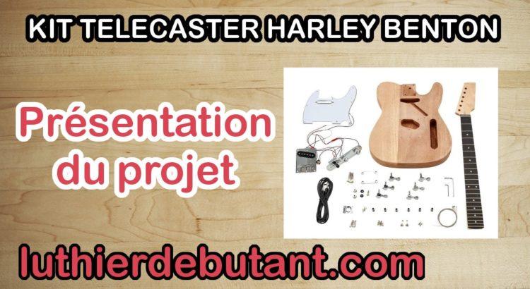 Kit telecaster Harley Benton: le projet - LUTHIER DEBUTANT